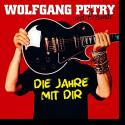 Cover: Wolfgang Petry & Various Artists - Die Jahre mit dir