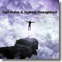 Cover:  Tom Pulse & Sydney Youngblood - If Only I Could