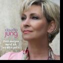 Cover: Claudia Jung - Doch morgen werd' ich wirklich geh'n