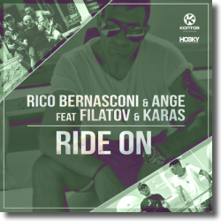 Cover: Rico Bernasconi & Ange feat. Filatov & Karas - Ride On