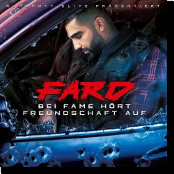 Cover: Fard - Bei Fame hört Freundschaft auf