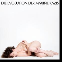 Cover: Maxine Kazis - Die Evolution der Maxine Kazis