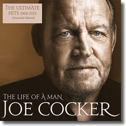 Cover: Joe Cocker - The Life Of A Man - The Ultimate Hits 1968 - 2013 (Essential Edition)