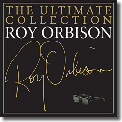 Cover: Roy Orbison - The Ultimate Collection