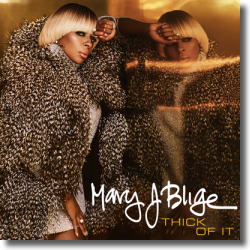 Cover: Mary J. Blige - Thick Of It