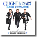 Cover:  Caught In The Act - Back For Love