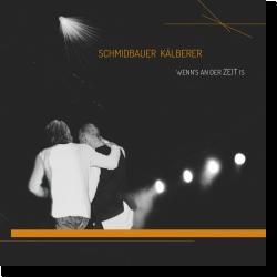 Cover: Schmidbauer & Kälberer - Wenn's an der Zeit is