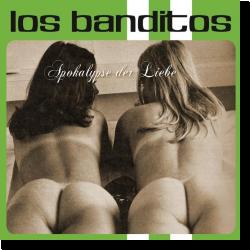 Cover: Los Banditos - Apokalypse der Liebe