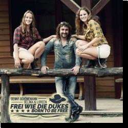 Cover: Denny Schönemann, Selina & Loreen - Frei wie die Dukes