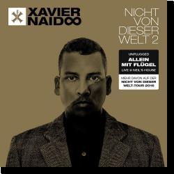 Cover: Xavier Naidoo - Nicht von dieser Welt 2 - Allein mit Flügel Live