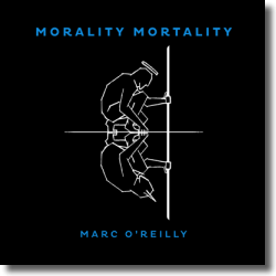 Cover: Marc O'Reilly - Morality Mortality