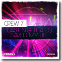 Cover: Crew 7 - Last Night A DJ Saved My Life