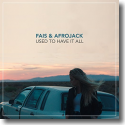 Cover:  Fais & Afrojack - Used To Have It All
