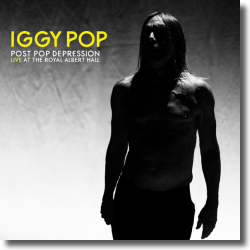 Cover: Iggy Pop - Post Pop Depression: Live At The Royal Albert Hall