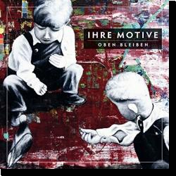 Cover: Ihre Motive - Oben bleiben