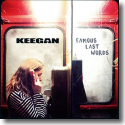 Cover:  Keegan - Famous Last Words