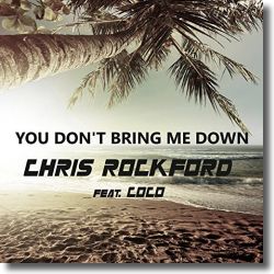 Cover: Chris Rockford feat. Coco - You Don't Bring Me Down