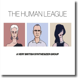 Cover: The Human League - Anthology: A Very British Synthesizer Group