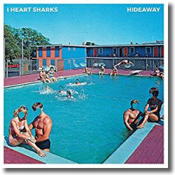 Cover: I Heart Sharks - Hideaway