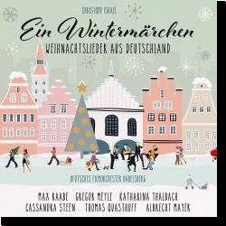 Cover: Ein Wintermärchen - Weihnachtslieder aus Deutschand - Various Artists