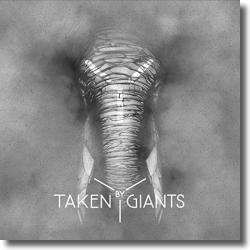 Cover: Taken By Giants - Taken By Giants