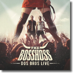 Cover: The BossHoss - Dos Bros Live