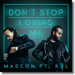 Cover: Madcon feat. KDL - Don't Stop Loving Me