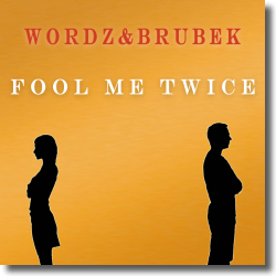 Cover: Wordz & Brubek - Fool Me Twice