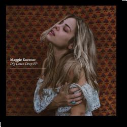 Cover: Maggie Koerner - Dig Down Deep