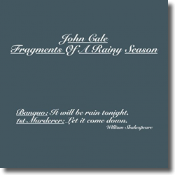 Cover: John Cale - Fragments Of A Rainy Season