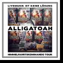 Cover: Alligatoah - Livemusik ist keine Lösung - Himmelfahrskommando Tour
