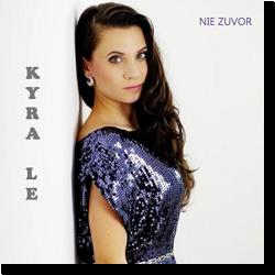 Cover: Kyra Le - Nie Zuvor