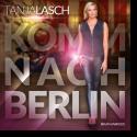 Cover: Tanja Lasch - Komm nach Berlin