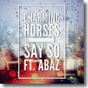 Cover: Charming Horses feat. Abaz - Say So