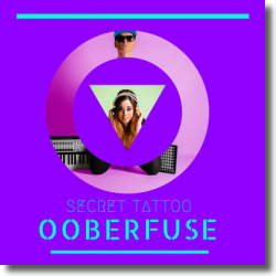 Cover: Ooberfuse - Secret Tattoo