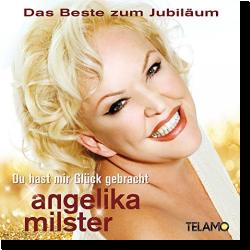 Cover: Angelika Milster - Du hast mir Glück gebracht - Das Beste zum Jubiläum