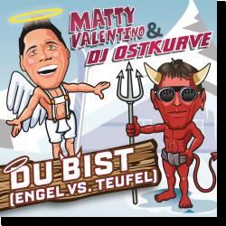 Cover: Matty Valentino & DJ Ostkurve - Du bist (Engel vs. Teufel)