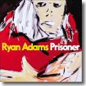 Cover:  Ryan Adams - Prisoner