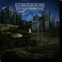 Cover: K.I.Z - Hurra die Welt geht unter (Live aus der Wuhlheide Berlin)