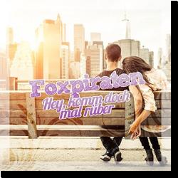 Cover: Foxpiraten - Hey, komm doch mal rüber