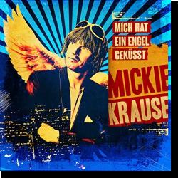 Cover: Mickie Krause - Mich hat ein Engel geküsst