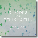 Cover: Rhodes vs. Felix Jaehn - Your Soul (Holding On)