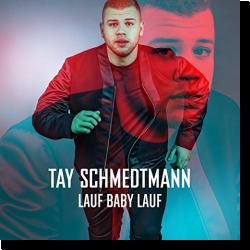 Cover: Tay Schmedtmann - Lauf Baby lauf