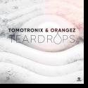 Cover:  Tomotronix & Orangez - Teardrops