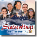 Cover: Steirerbluat - Bis tief ins Tal