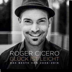 Cover: Roger Cicero - Glück ist leicht - Das Beste von 2006-2016