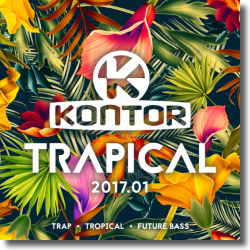 Cover: Kontor Trapical 2017.01 - Various Artists
