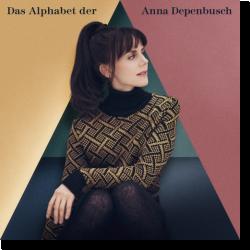 Cover: Anna Depenbusch - Das Alphabet der Anna Depenbusch