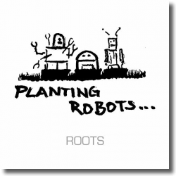 Cover: Planting Robots - Roots