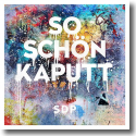 Cover: SDP - So schön kaputt